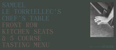 Chef's Table @L'Atelier de Samuel le Torriellec – a unique culinary experience